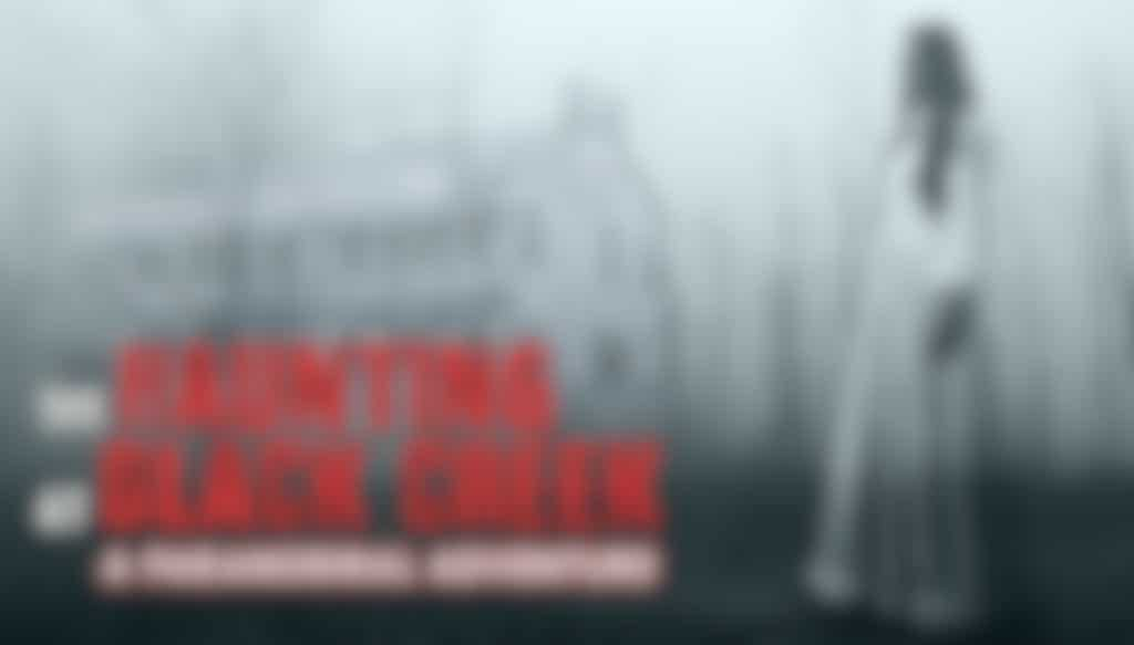 The Haunting at Black Creek